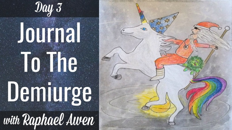 Journal To The Demiurge with Raphael Awen Day 3