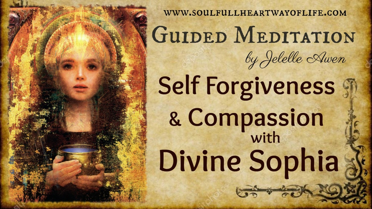 Guided Meditation To Activate Your Higher Heart And Self Forgiveness W/Divine Sophia And Jelelle Awen