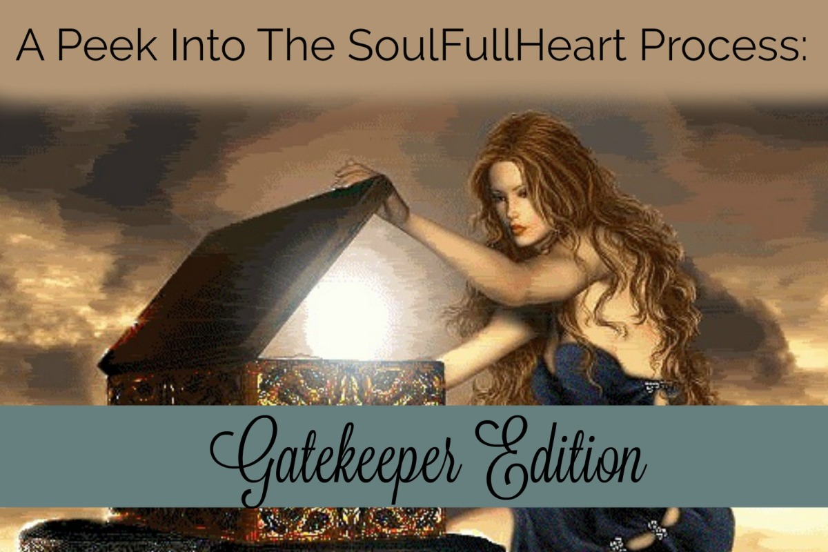 A Peek Into The SoulFullHeart Process: Gatekeeper Edition