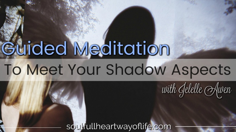 Guided Meditation Video To Meet Your Shadow Aspects W/ Jelelle Awen