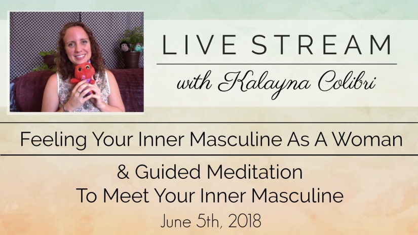 Feeling The Inner Masculine Q&A & Guided Meditation (Live Stream Video Recording)