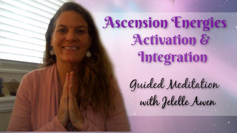 Ascension Chakra Activation/Integration Guided Meditation W/Jelelle Awen (NEWvideo)